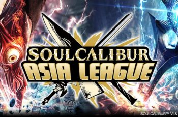 SOULCALIBUR Asia League Tour Finale Results, Highlights and Summary